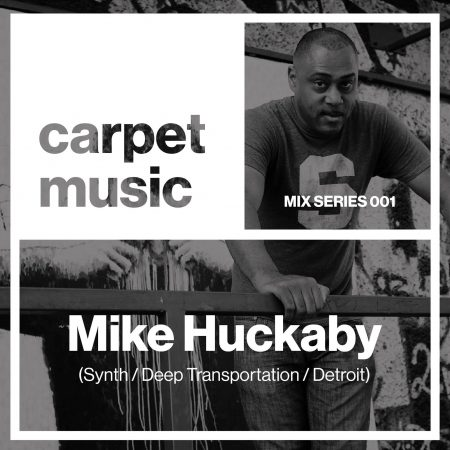 Carpet Music Mix Series 001 w_ Mike Huckaby