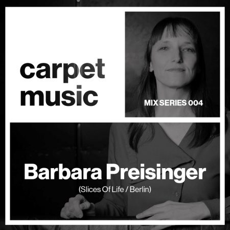 Carpet Music Mix Series 004 w: Barbara Preisinger